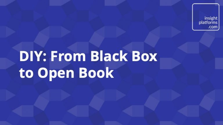 DIY from black box to open book - Insight Platforms