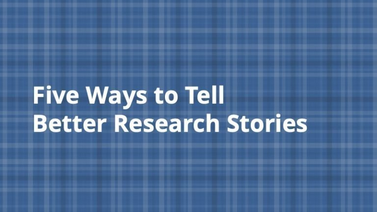 5 Ways to Tell Better Research Stories - Insight Platforms