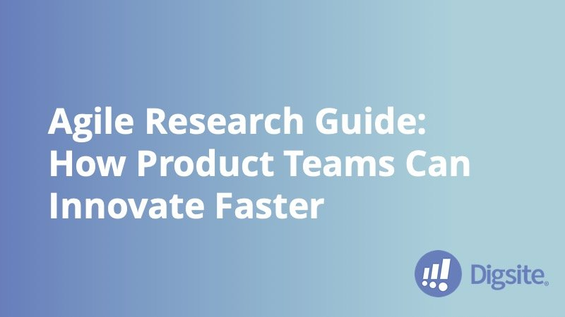 Digsite: Agile Research Guide - Insight Platforms