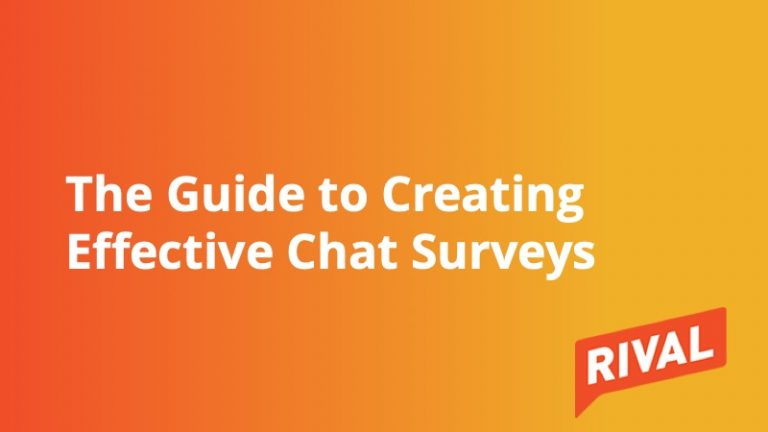 Rival - The Guide to Creating Effective Chat Surveys - Insight Platforms