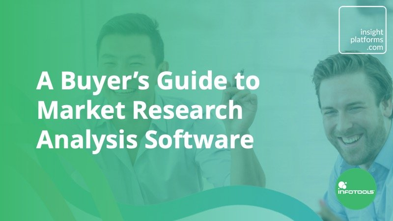 A Buyer's Guide to Market Research Analysis Software - Insight Platforms