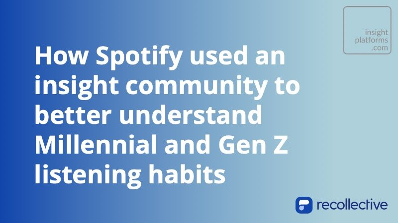 Spotify Insight Community Recollective Ypulse - Insight Platforms