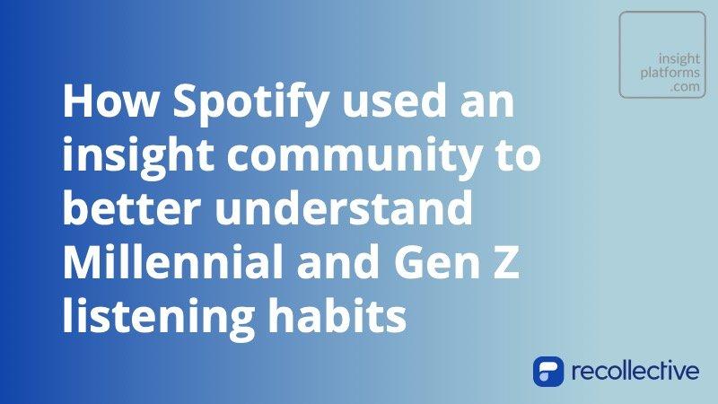 Spotify Insight Community Recollective Ypulse - Insight Platforms