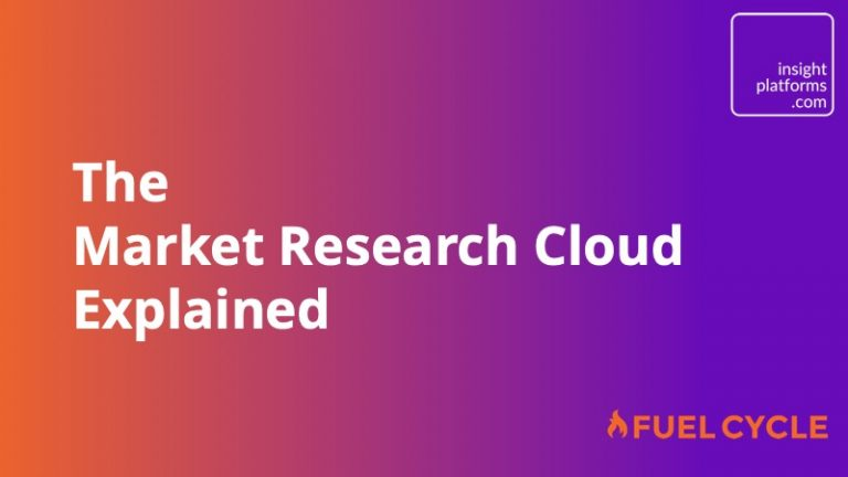 Fuel Cycle - The Market Research Cloud Explained - Insight Platforms