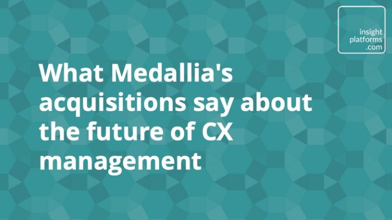 Medallia's acquisitions and the future of customer experience management - Insight Platforms