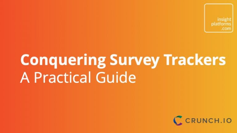 Crunch.io - Conquering Survey Trackers - Practical Guide - Insight Platforms