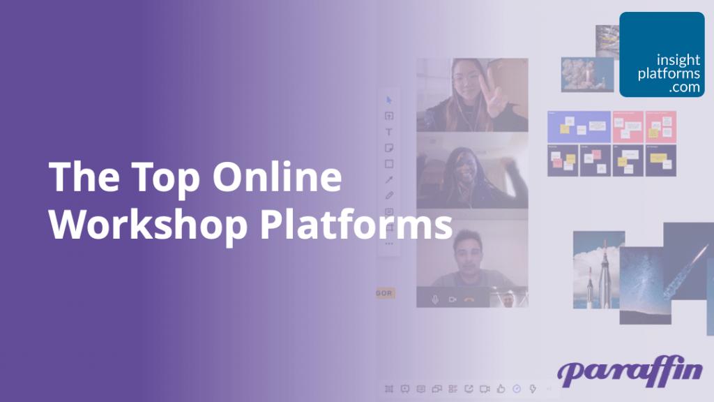 Top Online Workshop Platforms from Paraffin - Insight Platforms