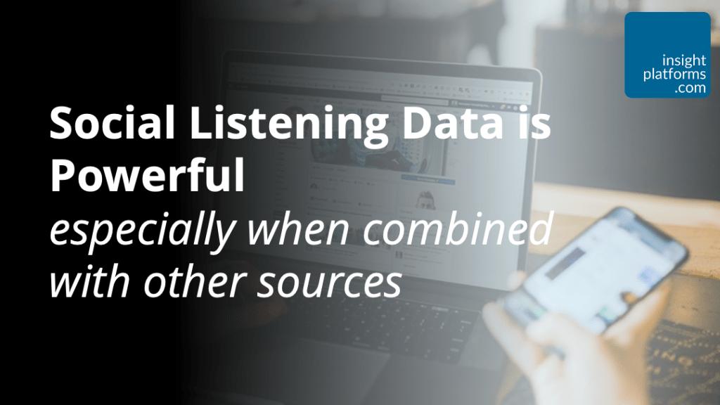 Social Listening Data is Powerful - Insight Platforms