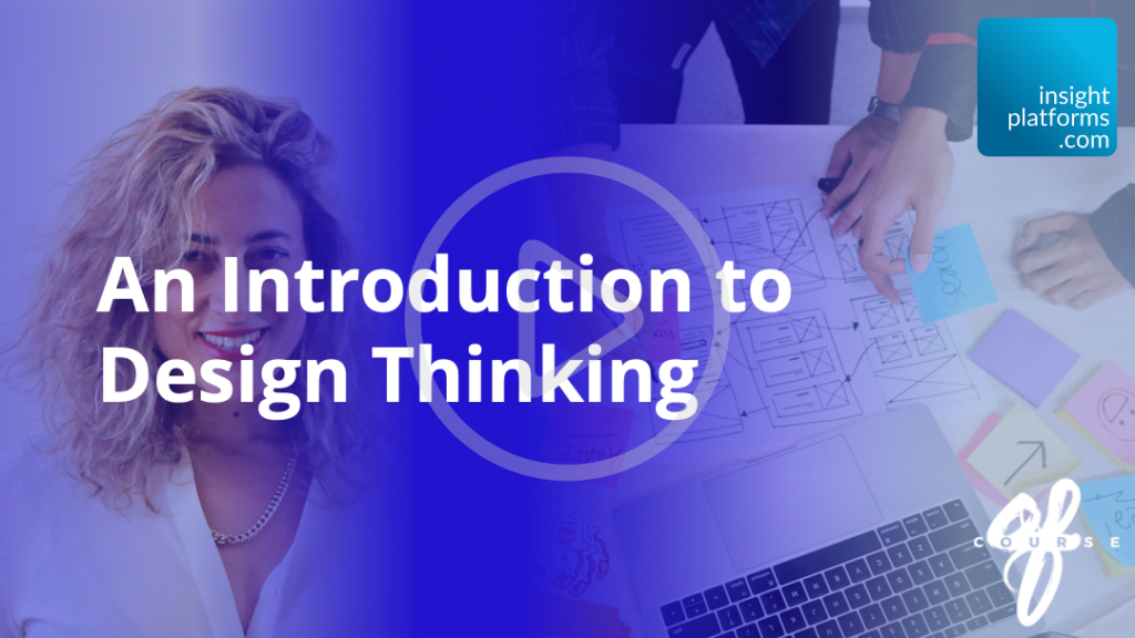 Intro to Design Thinking Webinar - Featured Image - Insight Platforms