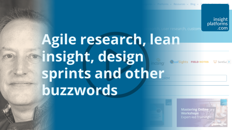 Agile research, lean insight, design sprints and other buzzwords