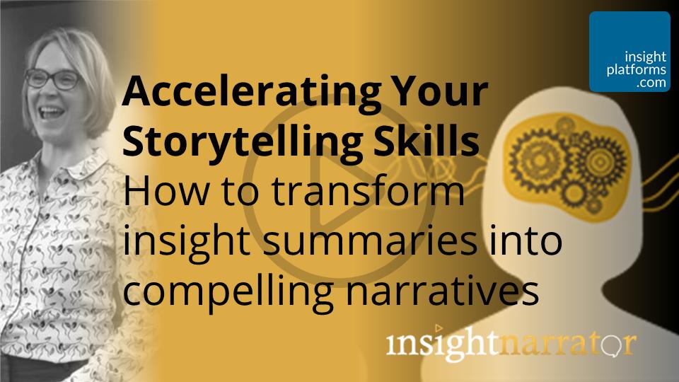 Accelerating Your Storytelling Skills - Insight Platforms
