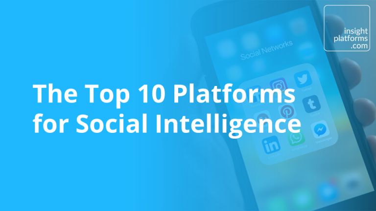 The Top 10 Platforms for Social Intelligence