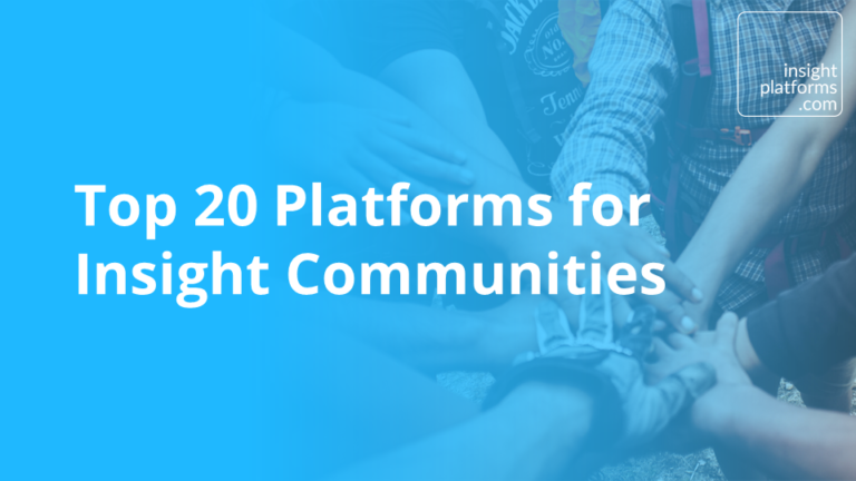 Top 20 Platforms for Insight Communities - Insight Platforms