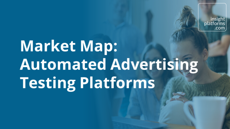 Market Map Automated Advertising Testing Platforms - Insight Platforms