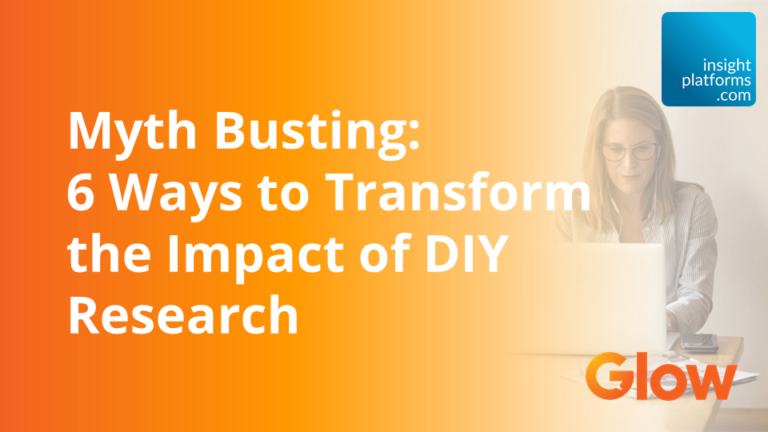 Myth Busting: 5 Ways to Transform the Impact of DIY Research - Glow