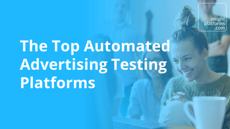 Top Automated Advertising Testing Platforms - Insight Platforms