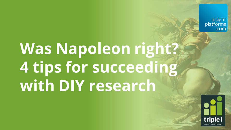 Was Napoleon Right - 4 tips for succeeding with DIY research