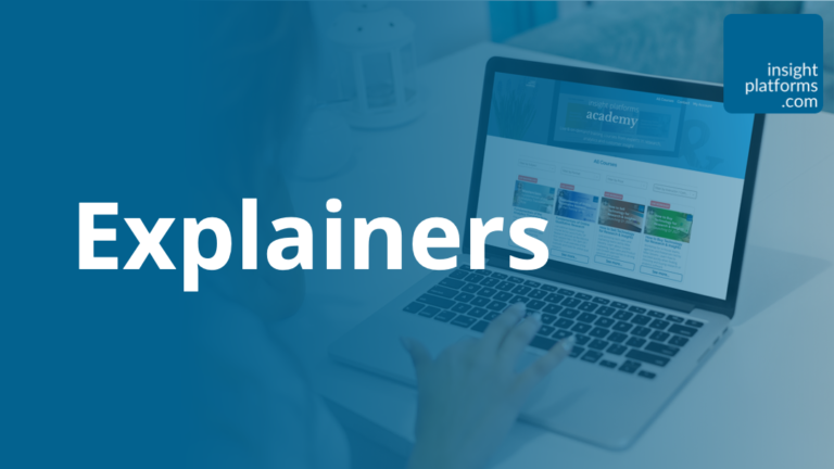Explainers - Insight Platforms
