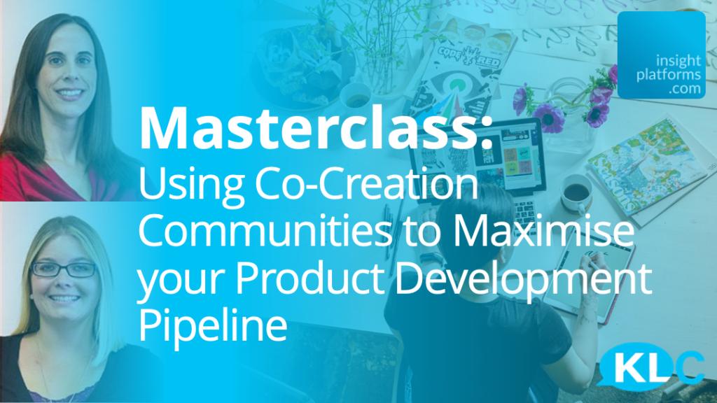 Masterclass - Co-Creation for Product Development - KLC - Insight Platforms