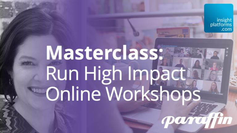 Masterclass - High Impact Online Workshops Live - Insight Platforms