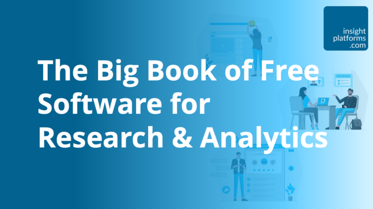 The Big Book of Free Software for Research & Analytics - Insight Platforms