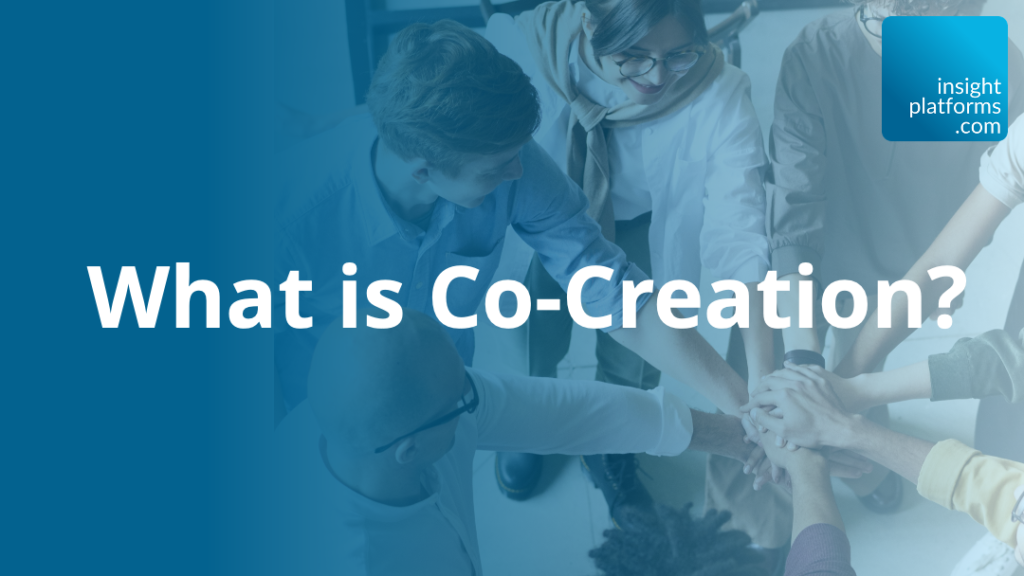 What is co-Creation Featured Image - Insight Platforms