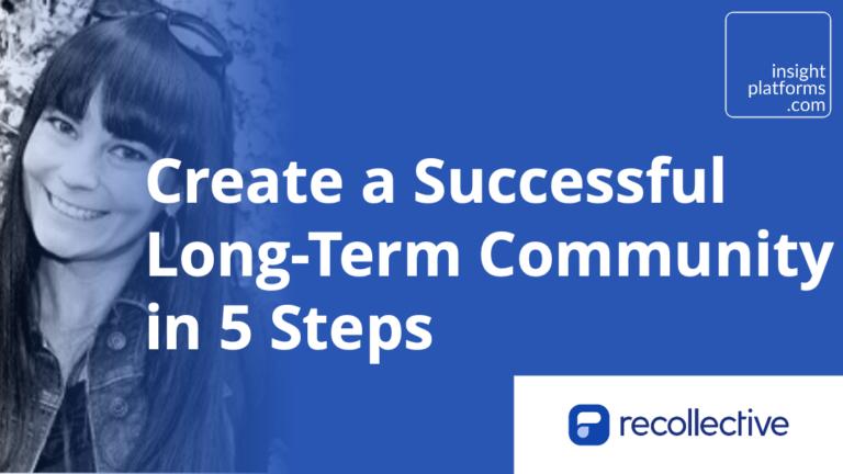 Long Term Community Webinar - Recollective - Insight Platforms
