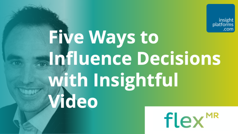 Five ways to Influence Decision Makers with Video - Flex MR - Insight Platforms