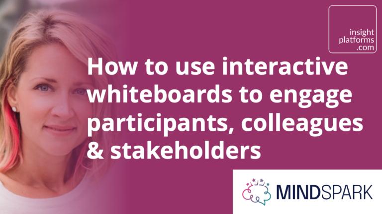 Mindspark - Whiteboards Workshop - Insight Platforms