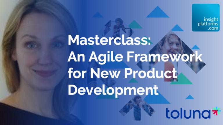 Agile Framework for NPD - Toluna Webinar - Featured Image - Insight Platforms